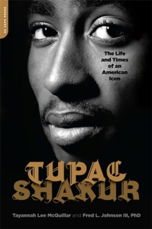 Tupac Shakur : The Life and Times of an American Icon, Paperback Book