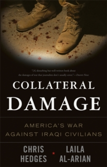 Collateral Damage : America's War Against Iraqi Civilians, Paperback / softback Book