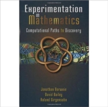 Experimentation in Mathematics : Computational Paths to Discovery, Hardback Book
