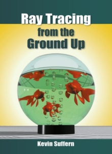 Ray Tracing from the Ground Up, Hardback Book