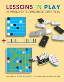 Lessons in Play : An Introduction to Combinatorial Game Theory, Hardback Book