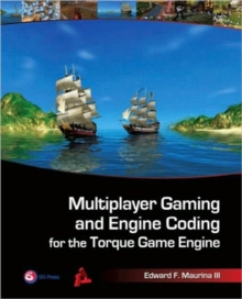 Multiplayer Gaming and Engine Coding for the Torque Game Engine, Paperback / softback Book