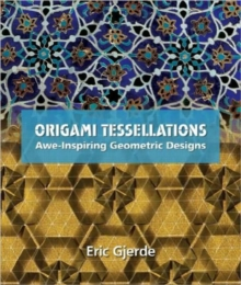 Origami Tessellations : Awe-Inspiring Geometric Designs, Paperback / softback Book