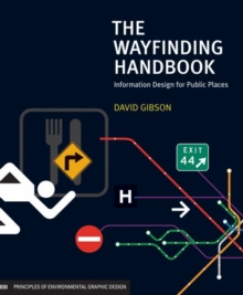 The Wayfinding Handbook : Information Design for Public Places, Paperback Book