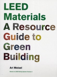 LEED Materials : A Resource Guide to Green Building, Paperback / softback Book