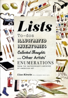 Lists : To-dos, Illustrated Inventories, Collected Thoughts, and Other Artists' Enumerations from the Smithsonian's Archives of American Art, Paperback / softback Book