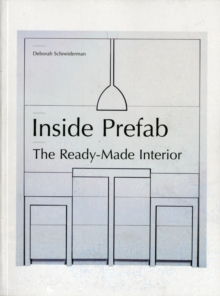 Inside Prefab : The Ready-made Interior, Paperback / softback Book