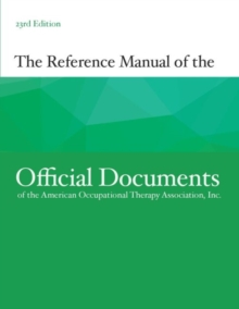 The Reference Manual of the Official Documents of the American Occupational Therapy Association, Inc., Paperback / softback Book