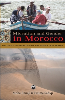 Migration And Gender In Morocco : The Impact of Migration on the Women Left Behind, Paperback Book