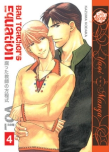 Bad Teacher's Equation : Bad Teacher's Equation Volume 4  (Yaoi Manga) (Yaoi Manga) Volume 4, Paperback / softback Book