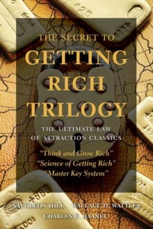 The Secret to Getting Rich Trilogy : The Ultimate Law of Attraction Classics, Paperback / softback Book