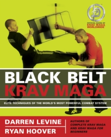 Black Belt Krav Maga : Elite Techniques of the World's Most Powerful Combat System, Paperback Book
