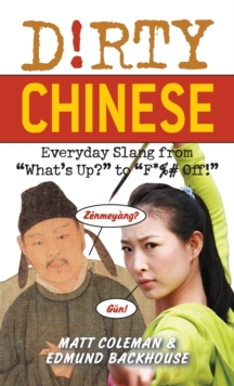 Dirty Chinese : Everyday Slang from, Paperback / softback Book