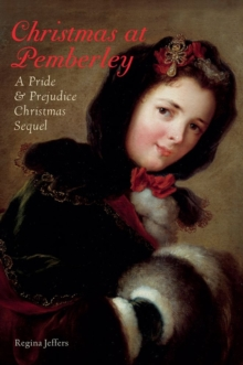 Christmas at Pemberley : A Pride and Prejudice Holiday Sequel, Paperback / softback Book