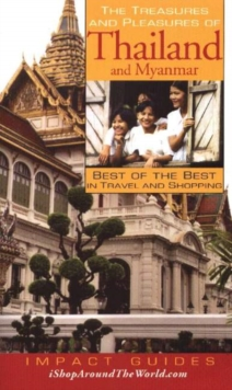 Treasures & Pleasures of Thailand & Myanmar : Best of the Best in Travel & Shopping, Paperback / softback Book