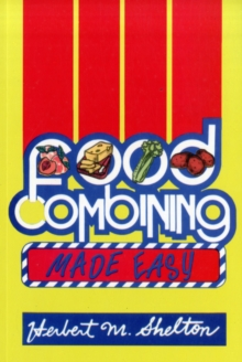 Food Combining Made Easy, Paperback Book