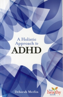 An Holistic Approach to ADHD, Paperback / softback Book