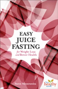Easy Juice Fasting for Weight Loss and Better Health, Paperback / softback Book