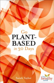 Go Plant-Based in 30 Days, Paperback / softback Book