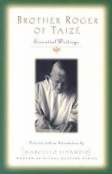 Brother Roger of Taize : Essential Writings (Modern Spiritual Masters), Paperback Book