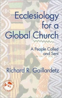 Ecclesiology for a Global Church : A People Called and Sent, Paperback / softback Book