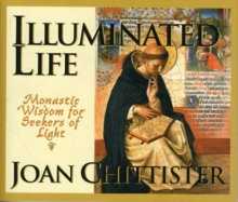 Illuminated Life : Monastic Wisdom for Seekers of Light, Paperback / softback Book