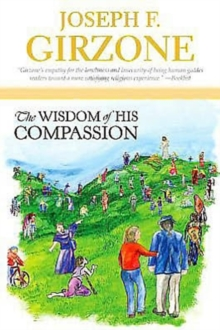 The Wisdom of His Compassion : Meditations on the Words and Actions of Jesus, Paperback / softback Book