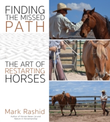 Finding the Missed Path : The Art of Restarting Horses, Paperback / softback Book