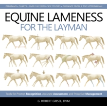 Equine Lameness for the Layman : Tools for Prompt Recognition, Accurate Assessment, and Proactive Management, Hardback Book