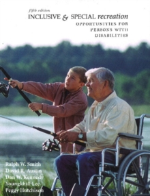 Inclusive & Special Recreation : Opportunities for Persons with Disabilities, Paperback Book