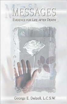Messages : Evidence for Life After Death, Paperback Book