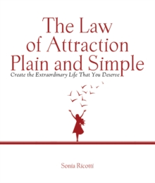 The Law of Attraction, Plain and Simple : Create the Extraordinary Life That You Deserve, Hardback Book