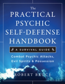 Practical Psychic Self-Defense Handbook : A Survival Guide, Paperback / softback Book