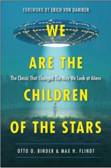 We are the Children of the Stars : The Classic That Changed the Way We Look at Aliens, Paperback / softback Book