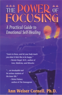 The Power of Focusing : Finding Your Inner Voice, Paperback Book