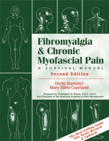 Fibromyalgia And Chronic Myofascial Pain : A Survival Manual, Paperback Book