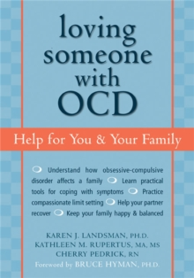 Loving Someone with OCD : Help for You and Your Family, Paperback / softback Book
