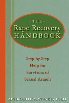 The Rape Recovery Handbook : Step-by-Step Help for Survivors of Sexual Assault, Paperback / softback Book