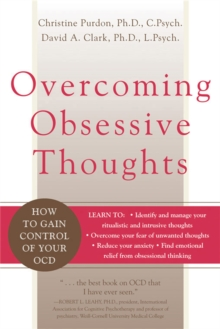 Overcoming Obsessive Thoughts : How to Gain Control of Your OCD, Paperback Book