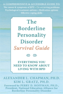 The Borderline Personality Disorder Survival Guide : Everything You Need to Know About Living with BPD, Paperback Book