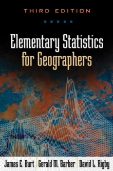 Elementary Statistics for Geographers, Third Edition, Hardback Book