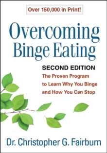 Overcoming Binge Eating : The Proven Program to Learn Why You Binge and How You Can Stop, Paperback Book