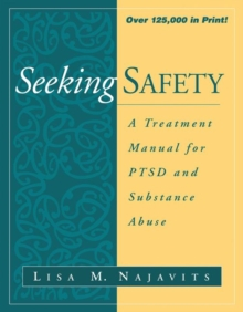 Seeking Safety : A Treatment Manual for PTSD and Substance Abuse, Paperback / softback Book