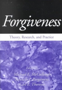 Forgiveness : Theory, Research and Practice, Paperback / softback Book