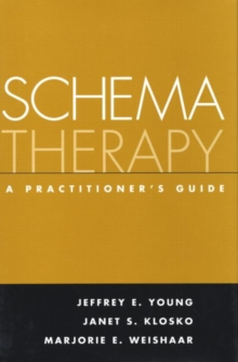 Schema Therapy : A Practitioner's Guide, Hardback Book
