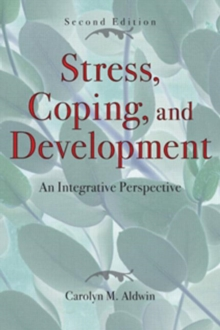 Stress, Coping, and Development, Second Edition : An Integrative Perspective, Hardback Book