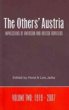 Others' Austria : Impressions of American & British Travelers -- Volume Two: 1919-2007, Paperback Book