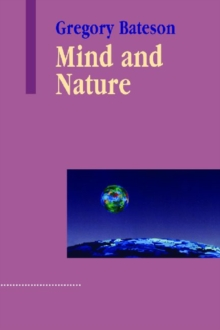 Mind and Nature : A Necessary Unity, Paperback / softback Book