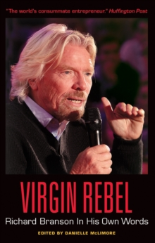 Virgin Rebel: Richard Branson In His Own Words, EPUB eBook