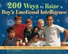 200 Ways to Raise a Boy's Emotional Intelligence, Paperback / softback Book